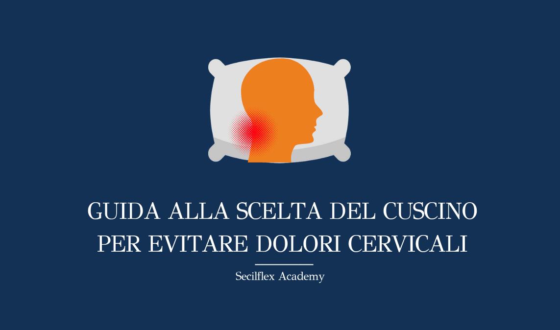 Guida Alla Scelta Del Cuscino Per Evitare Dolori Cervicali Secilflex Eccellenti In Materia